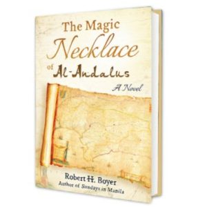 Th e Magic Necklace of Al-Andalus: A Novel by Robert H. Boyer