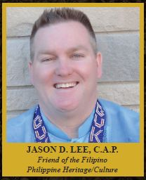 Jason Lee, C.A.P.  Friend of the Filipino Filipino Heritage/Culture