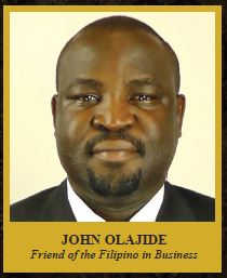 JOHN OLAJIDE Friend of the Filipino in Business