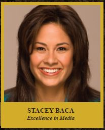 STACEY BACA (ANCHOR, WEEKEND MORNING NEWS AND REPORTER, ABC 7 NEWS) Exellence in Media