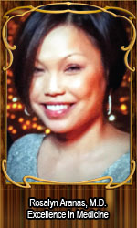 Rosalyn Aranas, M.D. Excellence in Medicine