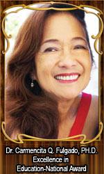 Dr. Carmencita Q. Fulgado, PH.D. Excellence in Education-National Award